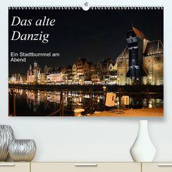 Das alte Danzig – Ein Stadtbummel am Abend (Premium, hochwertiger DIN A2 Wandkalender 2020, Kunstdruck in Hochglanz) von Gerstner,  Wolfgang