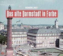 Das alte Darmstadt in Farbe von Jost,  Henning