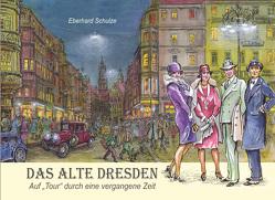 Das alte Dresden von Schulze,  Eberhard