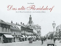 Das alte Floridsdorf von Mauch,  Uwe