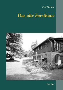 Das alte Forsthaus von Nemitz,  Uwe