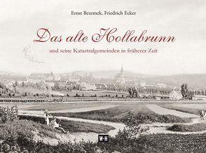 Das alte Hollabrunn von Bezemek,  Ernst, Ecker,  Friedrich