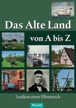 Das Alte Land von A bis Z von Dippel,  Horst, Gahde,  Robert, Höft-Schorpp,  Susanne, Ropers,  Claus
