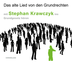 Das alte Lied von den Grundrechten von Krawczyk,  Stephan, von Wolff,  Nikolaus