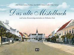 Das alte Mistelbach von Bauer,  Josef, Hollaus,  Günter, Kleibl,  Karl, Loibl,  Hubert, Steiner,  Oskar