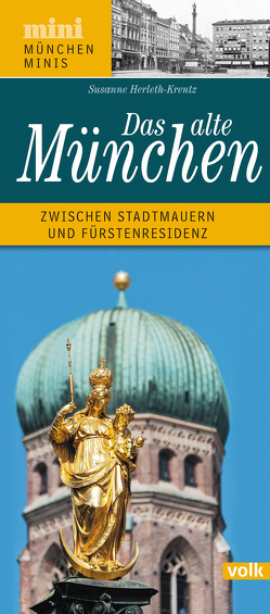 Das alte München von Herleth-Krentz,  Susanne