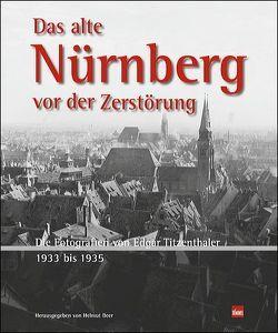 Das alte Nürnberg vor der Zerstörung von Beer,  Helmut
