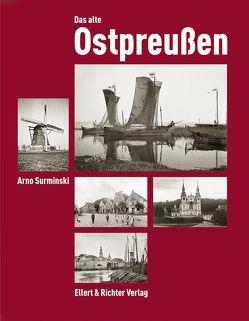 Das alte Ostpreußen von Surminski,  Arno