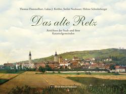 Das alte Retz von Dammelhart,  Thomas, Kerbler,  Lukas J., Neubauer,  Stefan, Schrolmberger,  Helene