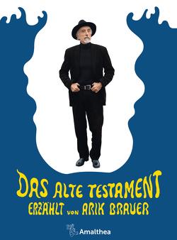 Das Alte Testament von Brauer,  Arik