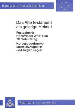 Das alte Testament als geistige Heimat von Augustin,  Matthias, Kegler,  Jürgen