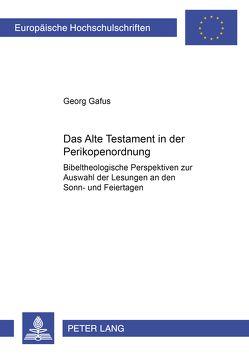 Das Alte Testament in der Perikopenordnung von Gafus,  Georg