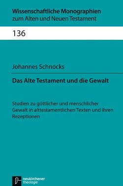 Das Alte Testament und die Gewalt von Breytenbach,  Jan Cillers Cillers, Janowski,  Bernd, Lichtenberger,  Hermann, Schnocks,  Johannes