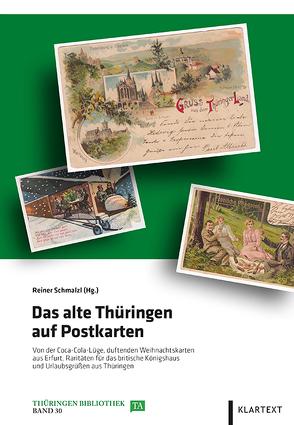 Das alte Thüringen auf Postkarten von Schmalzl,  Reiner