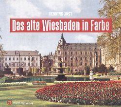 Das alte Wiesbaden in Farbe von Jost,  Henning