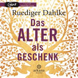 Das Alter als Geschenk von Dahlke,  Ruediger
