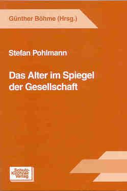 Das Alter im Spiegel der Gesellschaft von Pohlmann,  Stefan