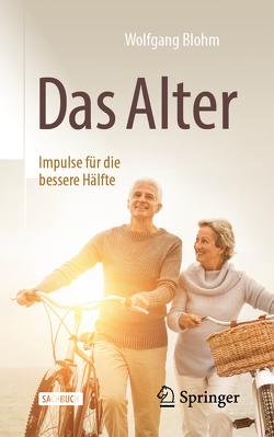 Das Alter – Impulse für die bessere Hälfte von Blöhm,  Wolfgang