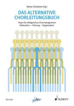 Das alternative Chorleitungsbuch von Schuhenn,  Reiner