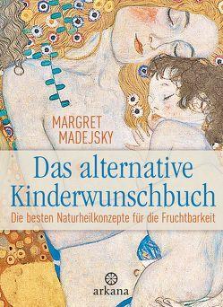 Das alternative Kinderwunschbuch von Madejsky,  Margret