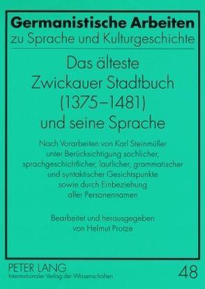 Das älteste Zwickauer Stadtbuch (1375-1481) und seine Sprache von Protze,  Helmut
