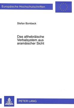 Das althebräische Verbalsystem aus aramäischer Sicht von Bombeck,  Stefan