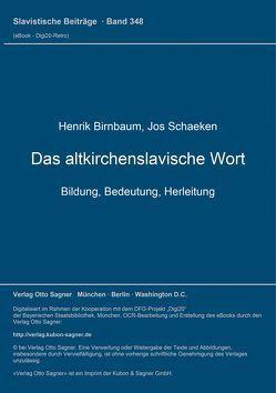 Das altkirchenslavische Wort. Bildung, Bedeutung, Herleitung von Birnbaum,  Henrik, Schaeken,  Jos