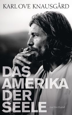 Das Amerika der Seele von Berf,  Paul, Knausgard,  Karl Ove, Sonnenberg,  Ulrich