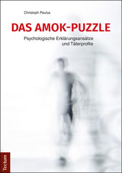 Das Amok-Puzzle von Paulus,  Christoph