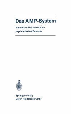 Das AMP-System von Arbeitsgemeinschaft für Methodik und Dokumentation in derPsychiatrie (AMP), Scharfetter,  Christian