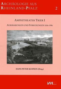 Amphitheater Trier I von Bange-Goddard,  Evamarie, Kremer,  Bruno, Kuhnen,  Hans-Peter, Pfahl,  Stefan F., Sibylle,  Bauer, Thiel,  Marcus