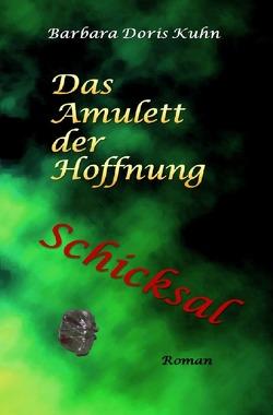 Das Amulett der Hoffnung von Kuhn,  Barbara Doris