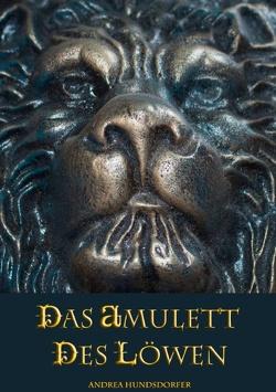 Das Amulett des Löwen von Hundsdorfer,  Andrea