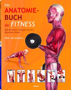 Das Anatomie-Buch der Fitness von Ashwell,  Ken