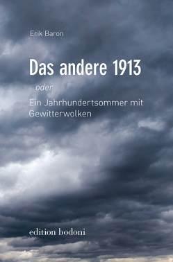 Das andere 1913 von Baron,  Erik, Johne,  Marc