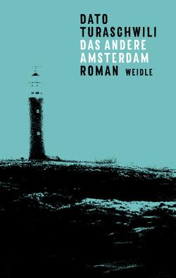 Das andere Amsterdam von Turaschwili,  Dato, Wolters,  Katja