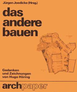 Das andere Bauen von Häring,  Hugo, Joedicke,  Jürgen