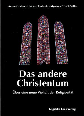 Das andere Christentum von Grabner-Haider,  Anton, Mynarek,  Hubertus, Satter,  Erich