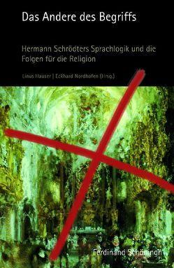 Das Andere des Begriffs von Hauser,  Linus, Nordhofen,  Eckhard