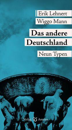 Das andere Deutschland von Lehnert,  Erik; Mann,  Wiggo