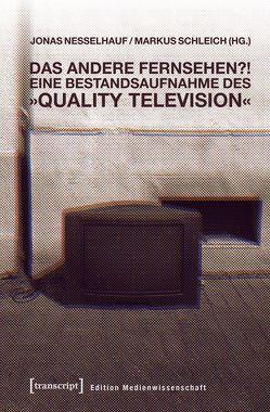 Das andere Fernsehen?! von Nesselhauf,  Jonas, Schleich,  Markus
