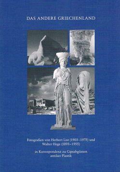 Das andere Griechenland von Hege,  Walter, List,  Herbert, Nauhaus,  Julia M., Pohlmann,  Ulrich