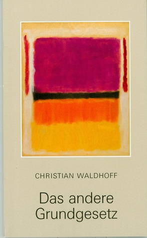Das andere Grundgesetz von Waldhoff,  Christian