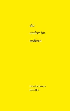 das andere im anderen von Hermes,  Heinrich