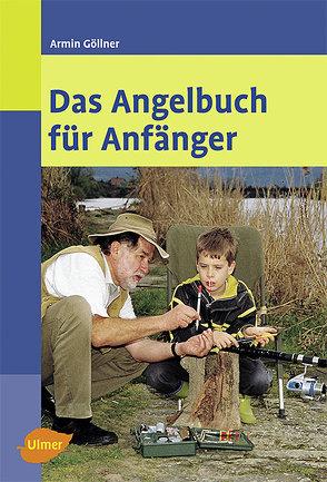 Das Angelbuch für Anfänger von Göllner,  Armin