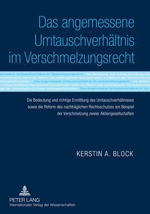 Das angemessene Umtauschverhältnis im Verschmelzungsrecht von Block,  Kerstin A.