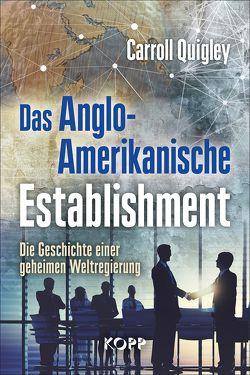 Das Anglo-Amerikanische Establishment von Quigley,  Carroll