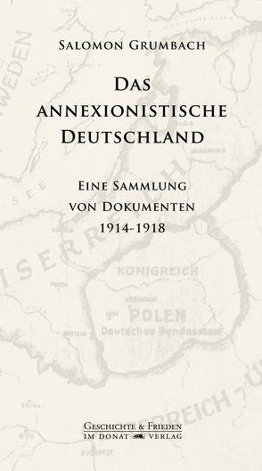 Das annexionistische Deutschland von Donat,  Helmut, Grumbach,  Salomon, Wernecke,  Klaus
