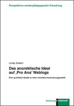 Das anorektische Ideal auf 'Pro Ana' Weblogs von Siefert,  Linda