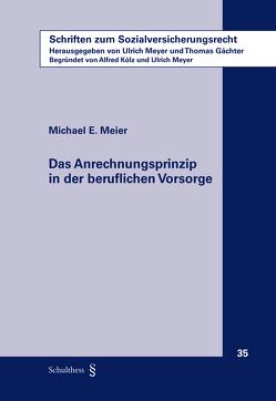 Das Anrechnungsprinzip in der beruflichen Vorsorge von Meier,  Michael
